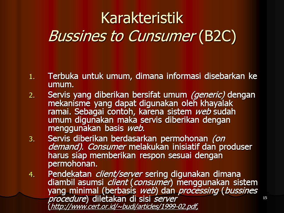 15 Karakteristik Bussines to Cunsumer (B2C) 1.