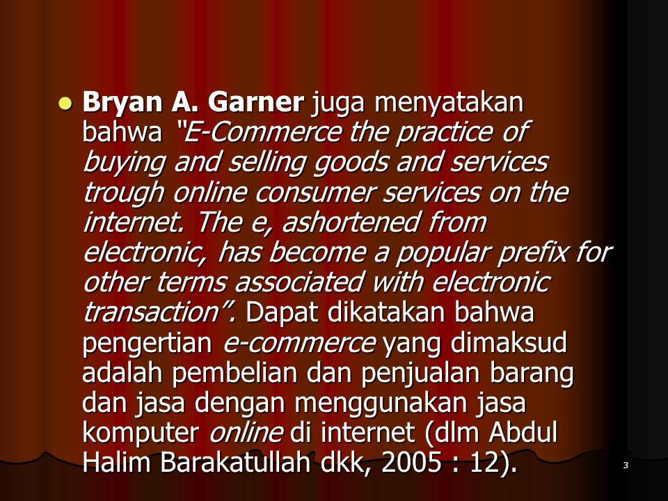 4 Pengertian e-commerce secara umum dapat diartikan sebagai proses transaksi jual beli secara elektronik melalui media internet.