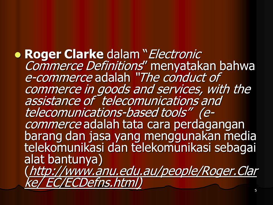 16 Consumer to Consumer (C2C) Consumer to Consumer (C2C) merupakan transaksi dimana konsumen menjual produk secara langsung kepada konsumen lainnya.