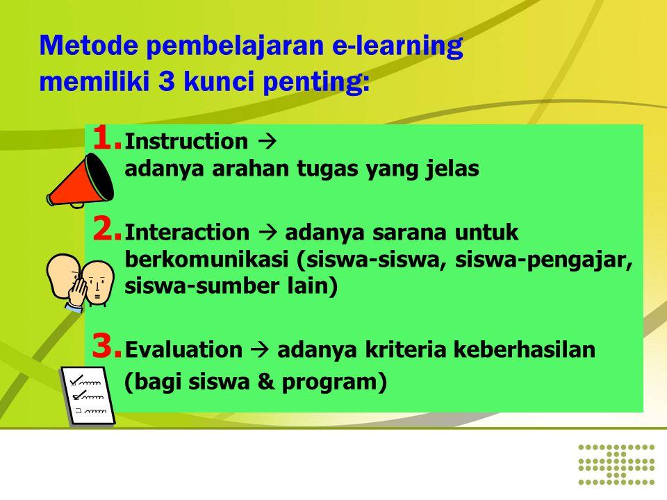 Metode pembelajaran e-learning memiliki 3 kunci penting: 1.