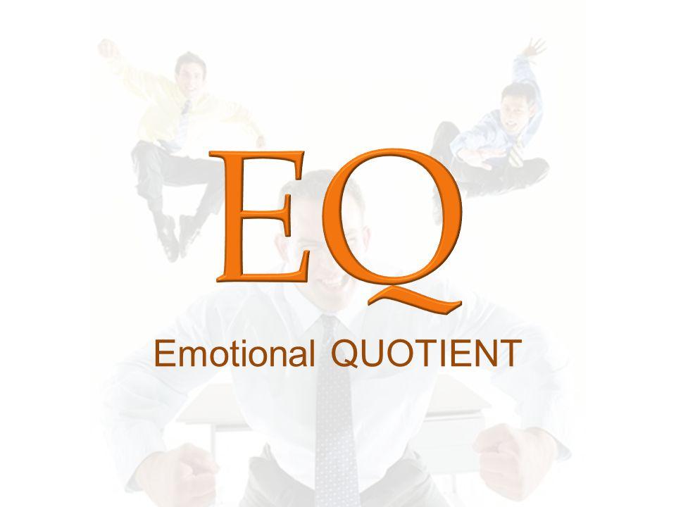 Kemampuan untuk mengenali perasaan sendiri, perasaan orang lain, me motivasi diri, mengelola emosi dgn baik, dan ber hubungan dgn orang lain (Goldman) Kemampuan mengerti dan mengendalikan emosi (Salovely) Kemampuan mengindra, memahami, dan menerapkan kekuatan effectively, ketajaman emosi sbg sumber energi, informasi, dan pengaruh (Sawaf) Bertanggungjawab atas harga diri, kesadaran diri, kepekaan sosial, dan adaptasi sosial (Seagel)  EQ Tinggi adalah ber empati, mengungkapkan dan memahami pe rasa an, mengendalikan amarah, ke mandiri an, kemampuan menyesuaikan diri, disukai, mampu memecahkan masalah antar pribadi, ke tekun an, ke setiakawan an, ke ramah an, dan sikap normal.