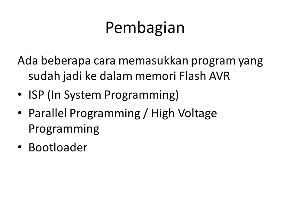 ISP melalui port serial Pin serial dari PC (RS232) diubah menjadi TTL, kemudian dihubungkan ke pin-pin ISP pada AVR