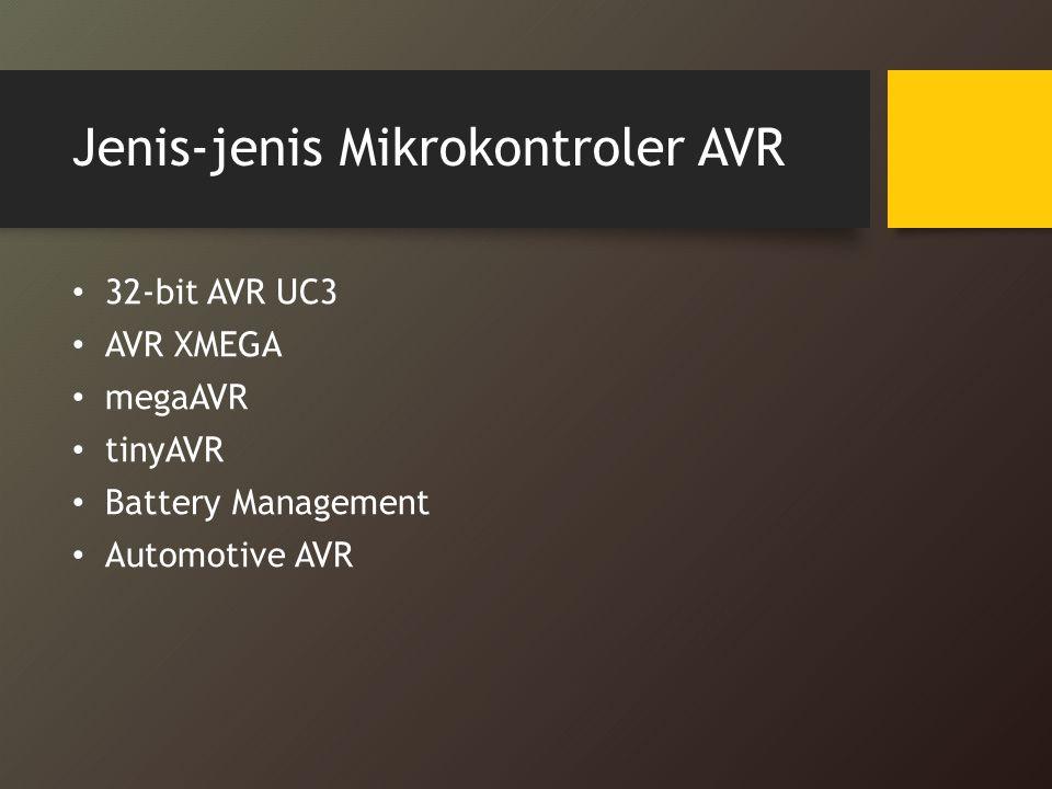 Jenis-jenis Mikrokontroler AVR 32-bit AVR UC3 AVR XMEGA megaAVR tinyAVR Battery Management Automotive AVR