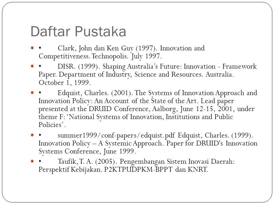 Daftar Pustaka Clark, John dan Ken Guy (1997). Innovation and Competitiveness.
