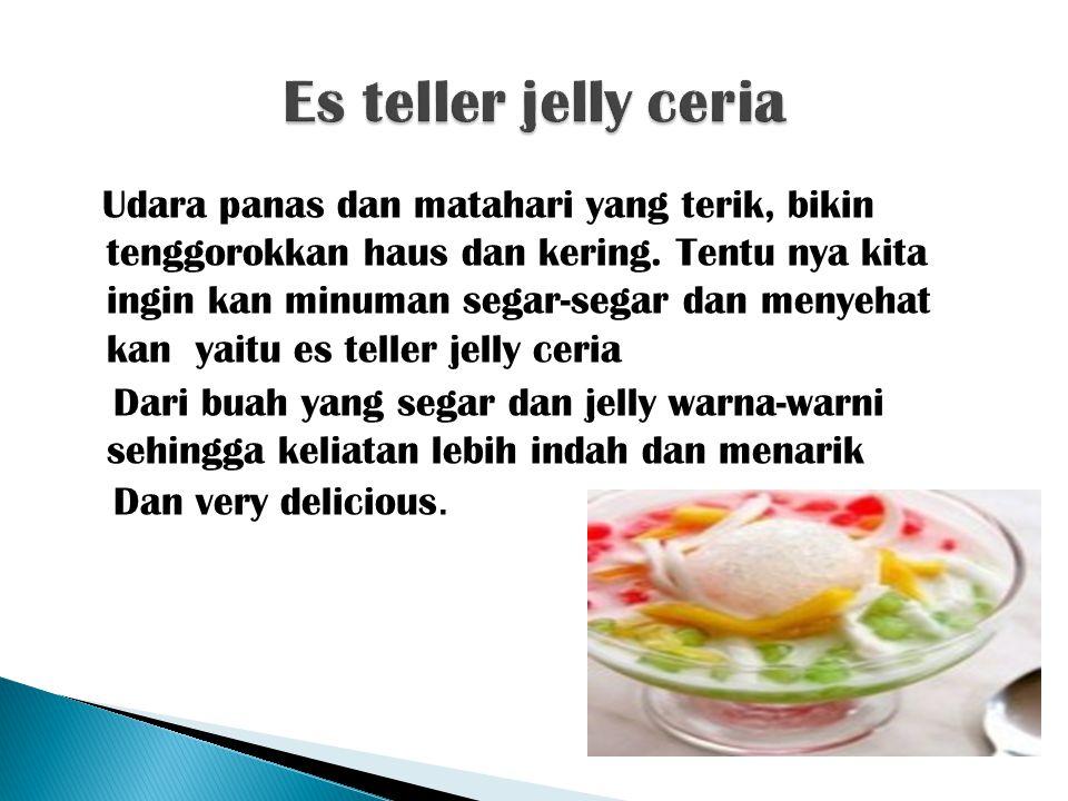 Minuman es jelly campur-campuria kombinasi Dari es jelly ceria Dengan Rasa jelly dan buah asli yang segar ciri khas new varian Sehingga menggugah Selera
