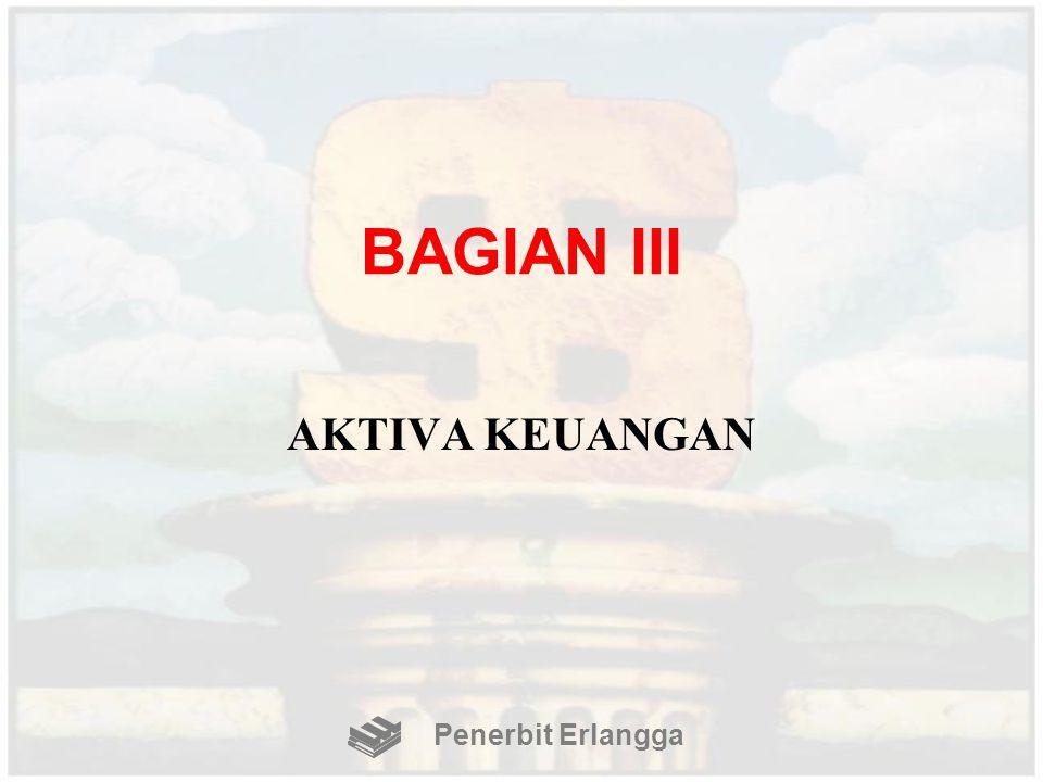 BAGIAN III AKTIVA KEUANGAN Penerbit Erlangga