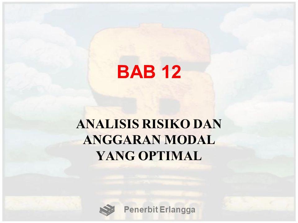 BAB 12 ANALISIS RISIKO DAN ANGGARAN MODAL YANG OPTIMAL Penerbit Erlangga