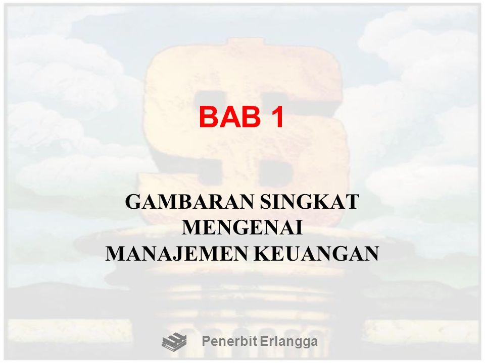 BAB 1 GAMBARAN SINGKAT MENGENAI MANAJEMEN KEUANGAN Penerbit Erlangga