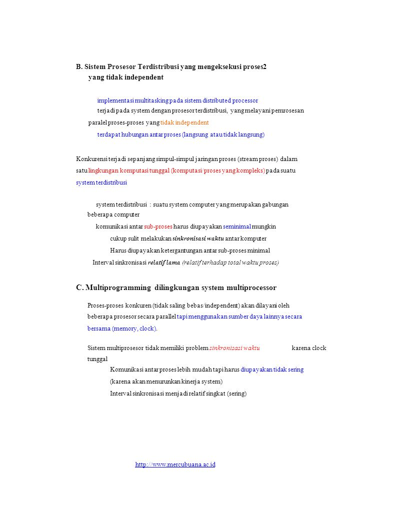 B. Sistem Prosesor Terdistribusi yang mengeksekusi proses2 yang tidak independent implementasi multitasking pada sistem distributed processor terjadi