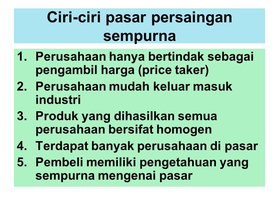 Pasar Persaingan Sempurna Y aitu pasar dimana dalam suatu industri terdapat sangat banyak penjual maupun pembeli dan produk yang diperdagangkan bersif