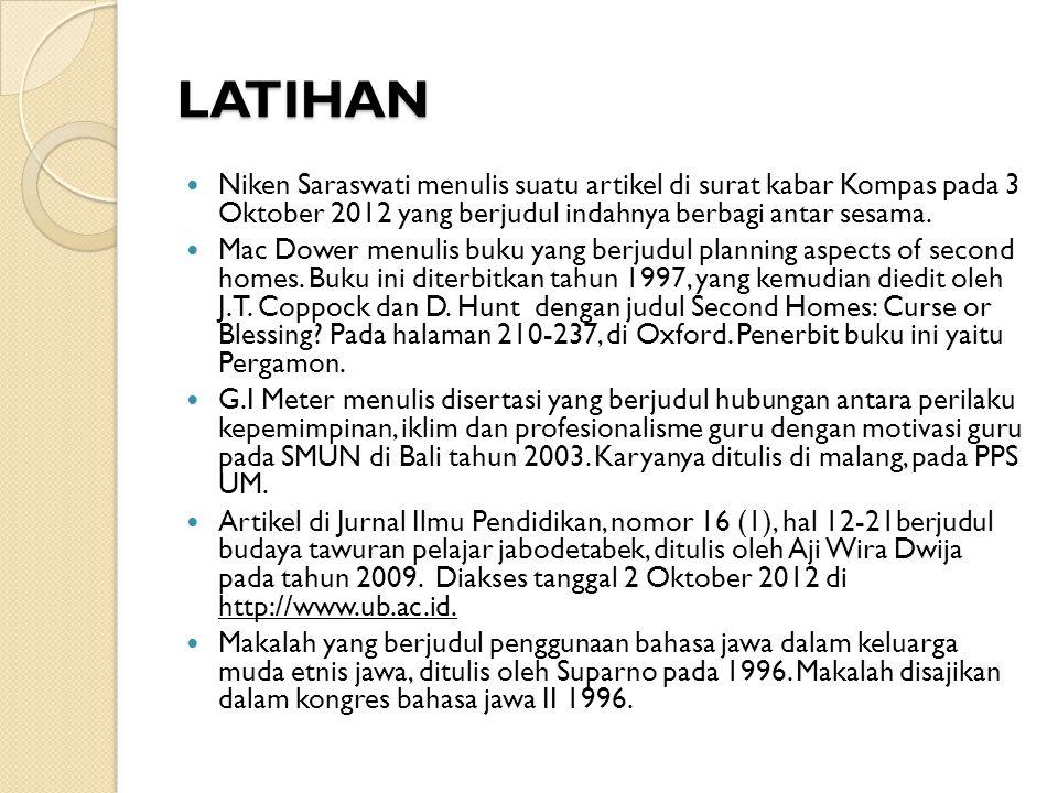 LATIHAN Niken Saraswati menulis suatu artikel di surat kabar Kompas pada 3 Oktober 2012 yang berjudul indahnya berbagi antar sesama. Mac Dower menulis