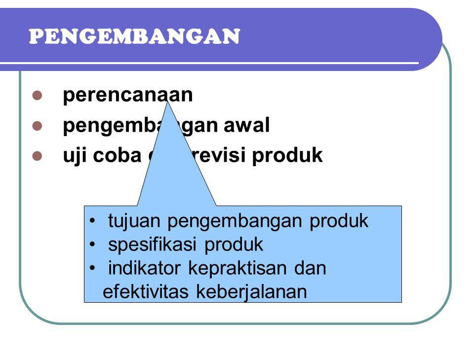 PENGEMBANGAN perencanaan pengembangan awal (pembuatan prototipe) uji coba dan revisi produk
