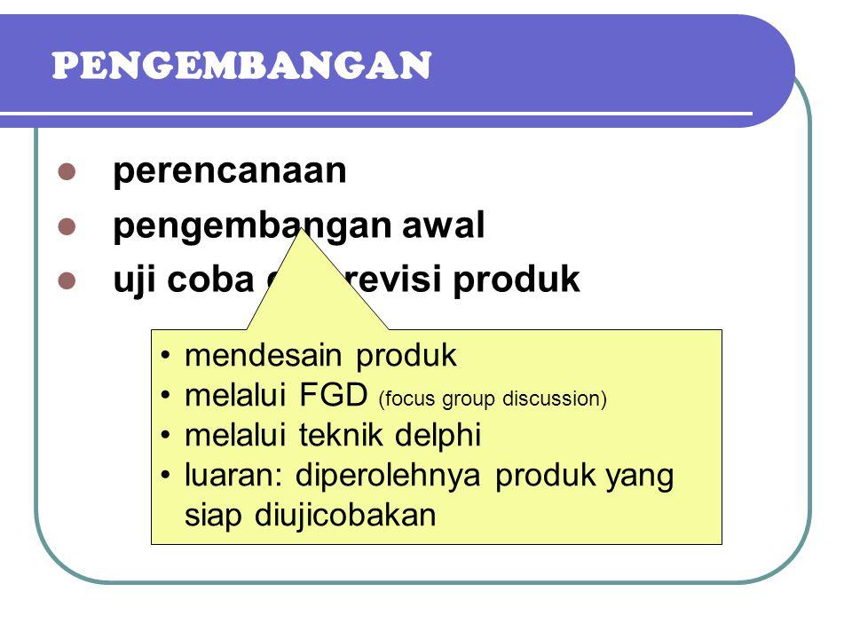 PENGEMBANGAN perencanaan pengembangan awal uji coba dan revisi produk tujuan pengembangan produk spesifikasi produk indikator kepraktisan dan efektivi