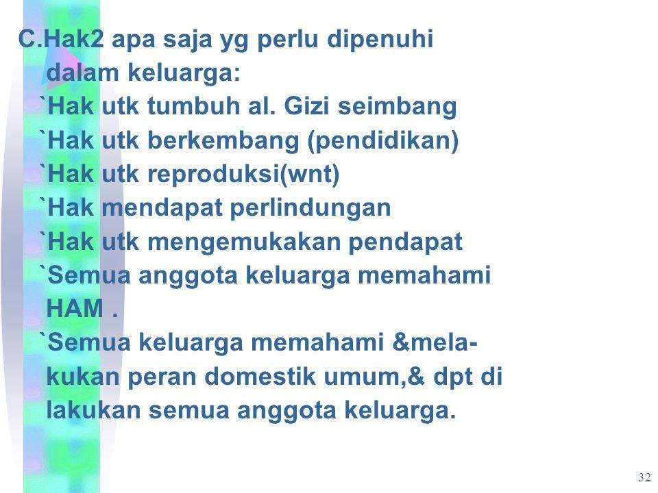 33 D.Bagaimana mewujudkan KKG dalam keluarga: 1.Laki2 &wnt saling mendukung dlm penyelesaian tugas domestik.