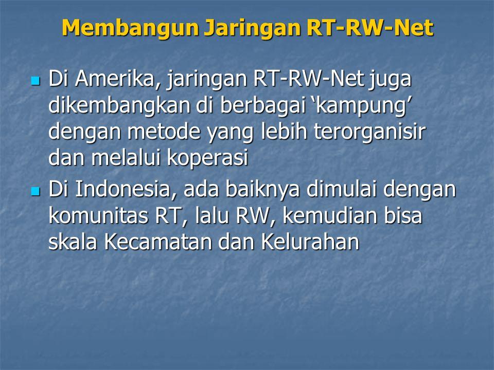 Membangun Jaringan RT-RW-Net Di Amerika, jaringan RT-RW-Net juga dikembangkan di berbagai 'kampung' dengan metode yang lebih terorganisir dan melalui