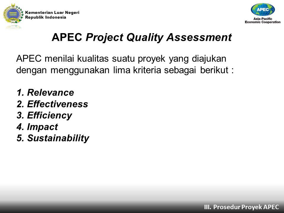 Kementerian Luar Negeri Republik Indonesia APEC Project Quality Assessment APEC menilai kualitas suatu proyek yang diajukan dengan menggunakan lima kr