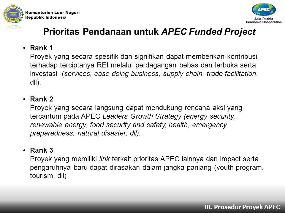 Kementerian Luar Negeri Republik Indonesia Prioritas Pendanaan untuk APEC Funded Project Rank 1 Proyek yang secara spesifik dan signifikan dapat membe