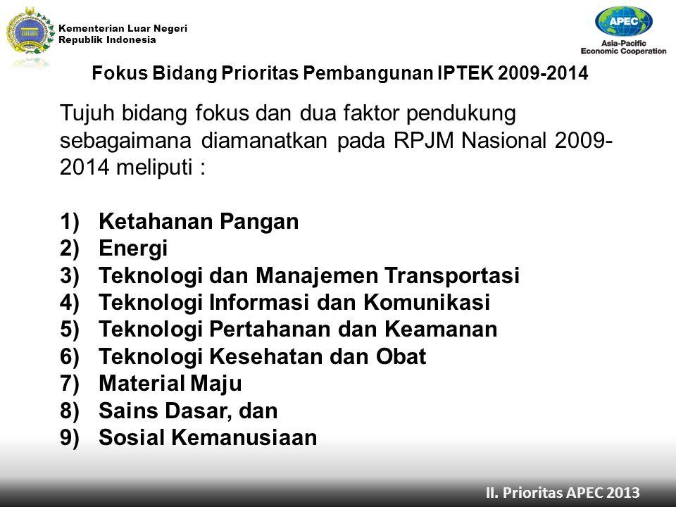 Kementerian Luar Negeri Republik Indonesia Proses Perumusan Prioritas Isu Prioritas Pembangunan IPTEK 2009-2014 Attaining Bogor Goals Deliverables Promoting Blue Economy Inclusive and Innovative Growth II.
