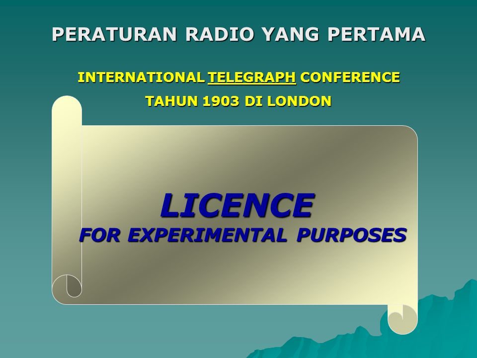 INTERNATIONAL TELEGRAPH CONFERENCE TAHUN 1903 DI LONDON LICENCE FOR EXPERIMENTAL PURPOSES PERATURAN RADIO YANG PERTAMA
