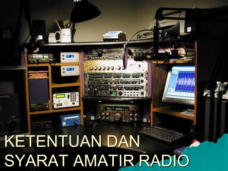 KETENTUAN DAN SYARAT AMATIR RADIO