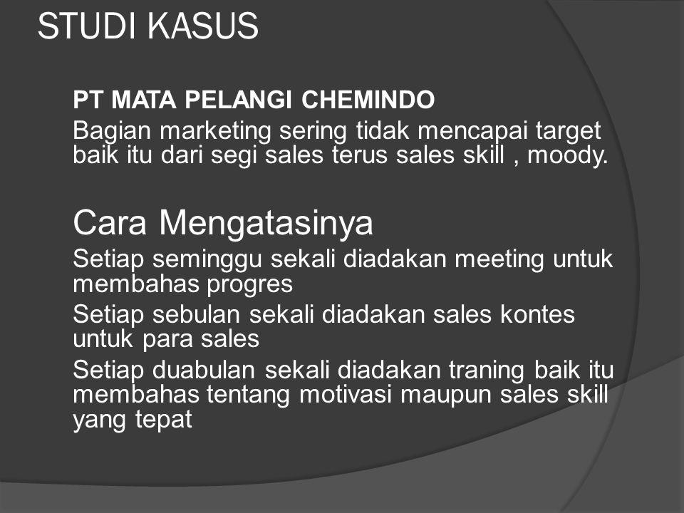 STUDI KASUS PT MATA PELANGI CHEMINDO Bagian marketing sering tidak mencapai target baik itu dari segi sales terus sales skill, moody.