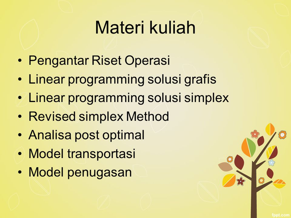 Materi kuliah Pengantar Riset Operasi Linear programming solusi grafis Linear programming solusi simplex Revised simplex Method Analisa post optimal M