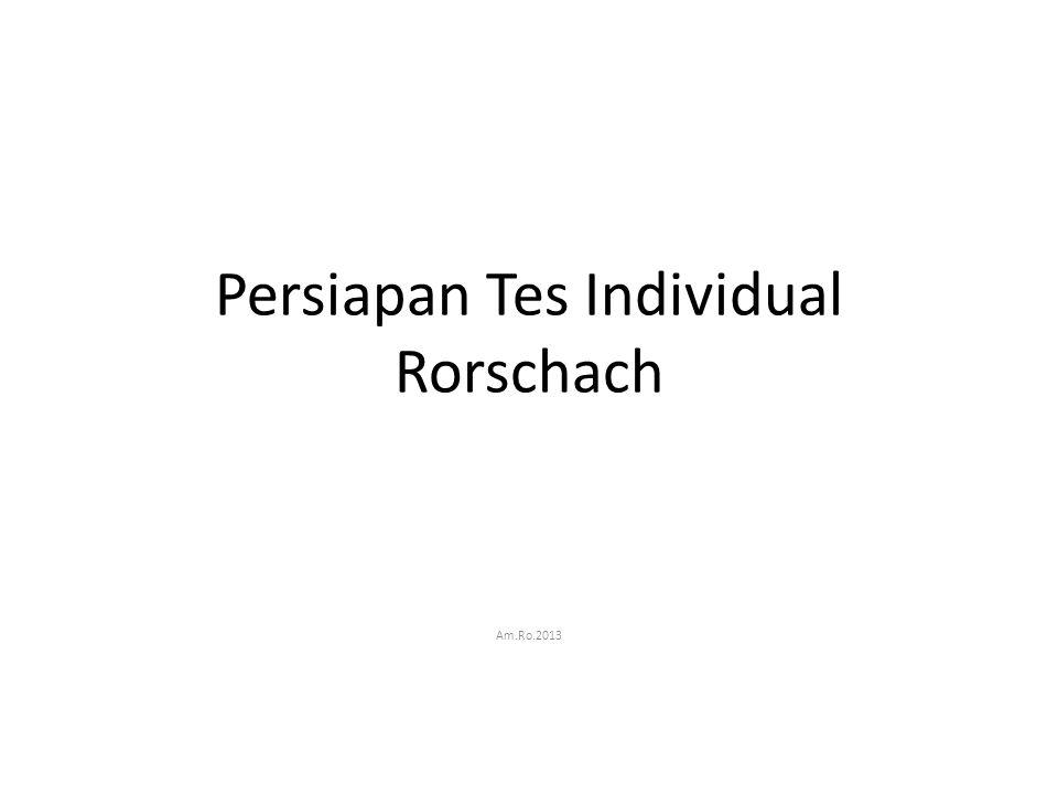 Persiapan Tes Individual Rorschach Am.Ro.2013
