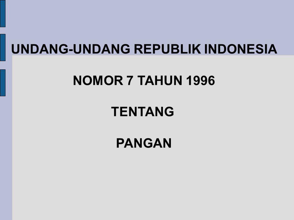 UNDANG-UNDANG REPUBLIK INDONESIA NOMOR 7 TAHUN 1996 TENTANG PANGAN