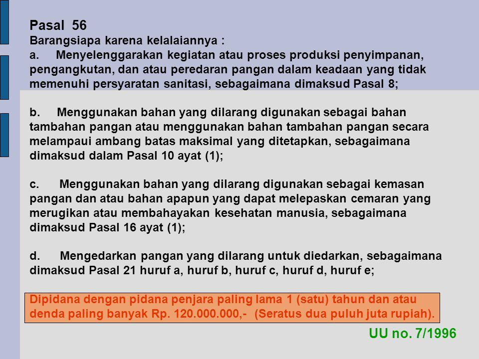 UU no. 7/1996 Pasal 56 Barangsiapa karena kelalaiannya : a.