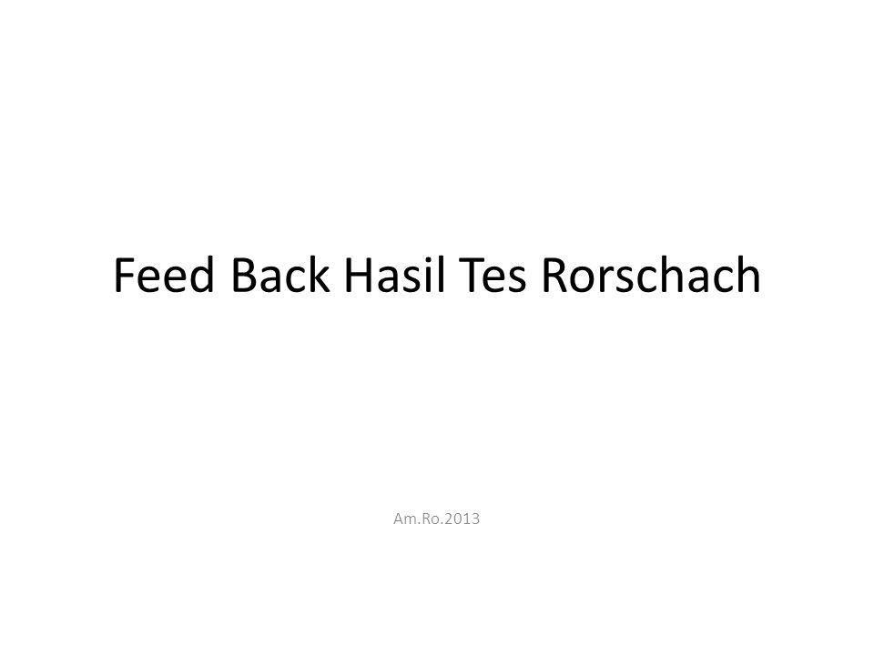 Feed Back Hasil Tes Rorschach Am.Ro.2013