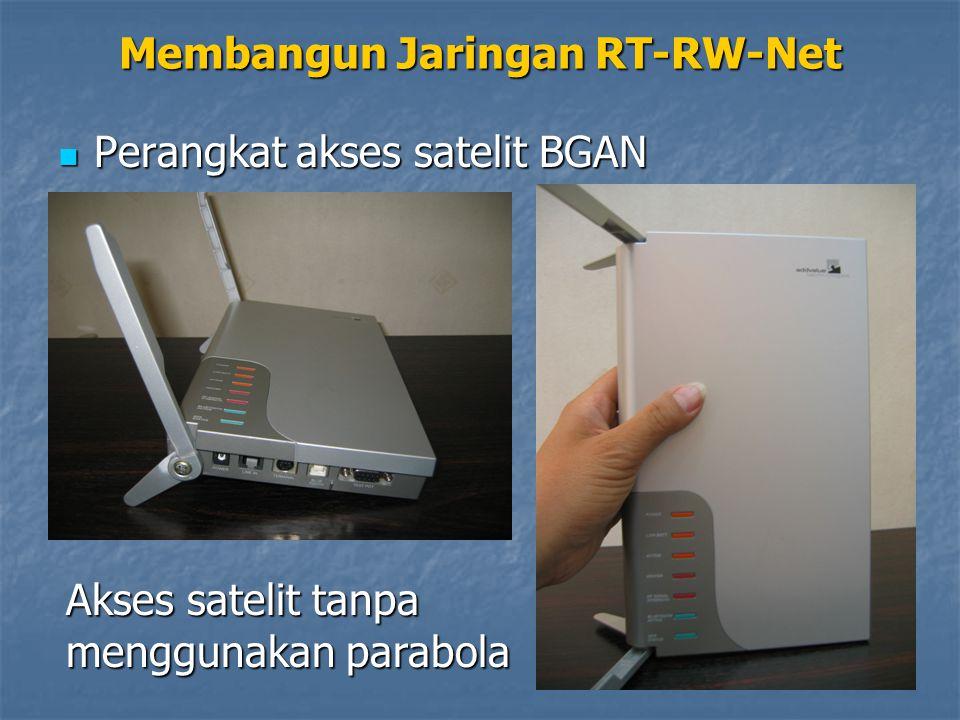 Perangkat akses satelit BGAN Perangkat akses satelit BGAN Membangun Jaringan RT-RW-Net Akses satelit tanpa menggunakan parabola