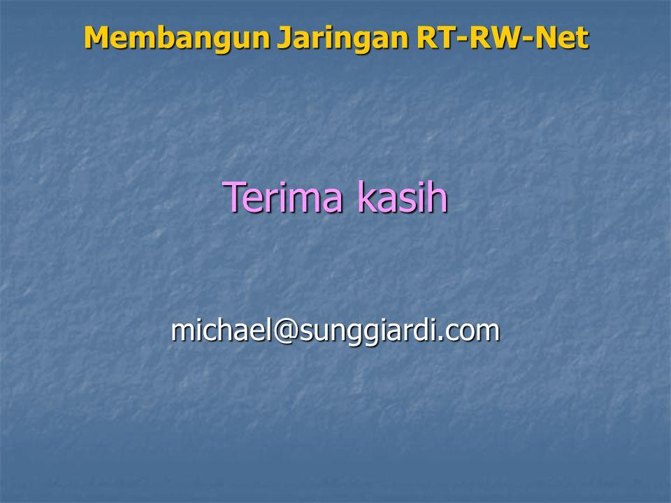 Membangun Jaringan RT-RW-Net Terima kasih michael@sunggiardi.com