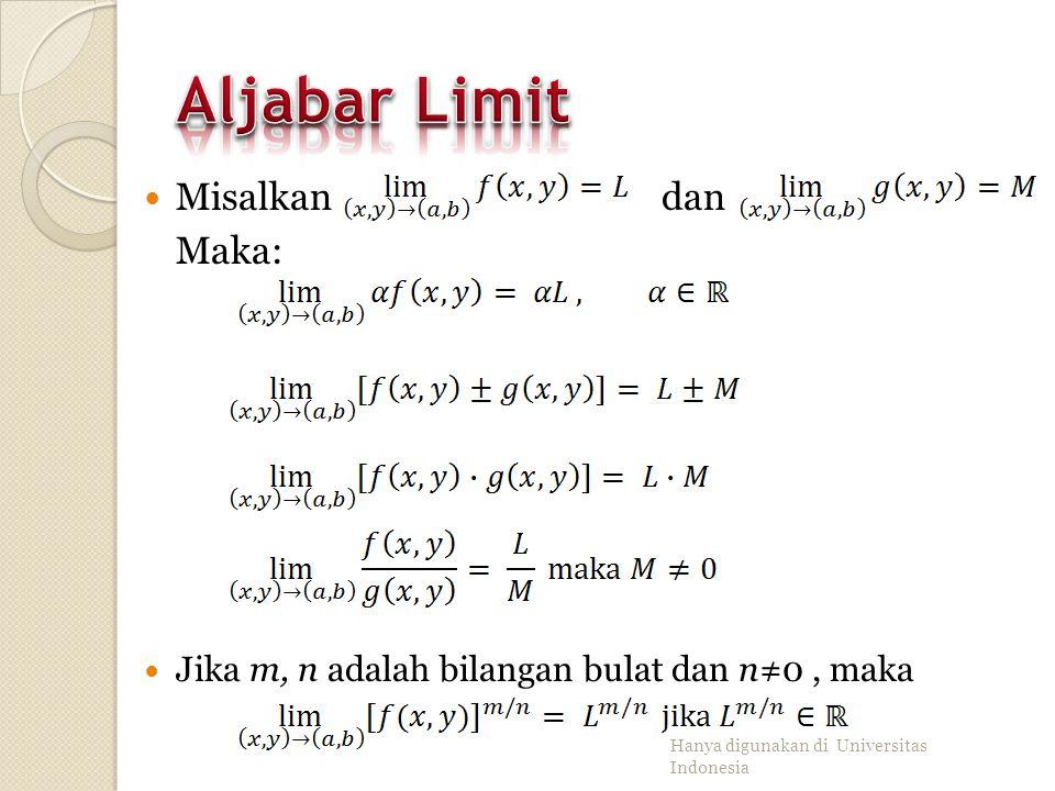 Fungsi f(x,y) dikatakan memiliki limit L apabila (x,y) mendekati (a,b) jika: untuk setiap ε > 0 terdapat δ > 0 sedemikian sehingga untuk setiap (x,y)