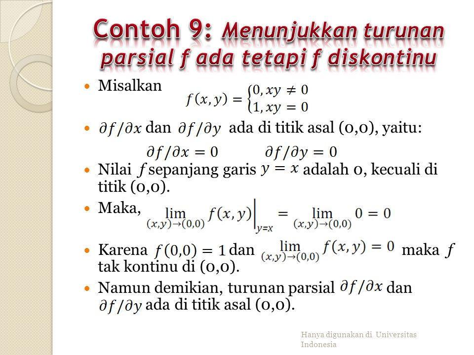 Pada fungsi satu variabel,jika fungsi terturunkan di suatu titik maka fungsi tersebut kontinu di titik tersebut. Berbeda dengan fakta tersebut, pada f