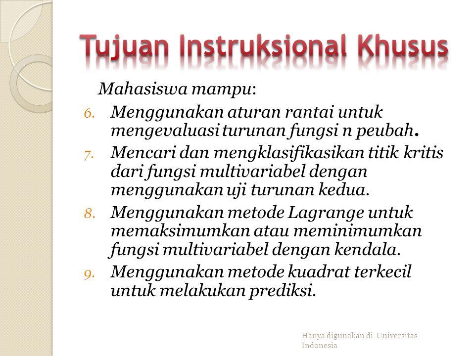 Mahasiswa mampu: 6.Menggunakan aturan rantai untuk mengevaluasi turunan fungsi n peubah.