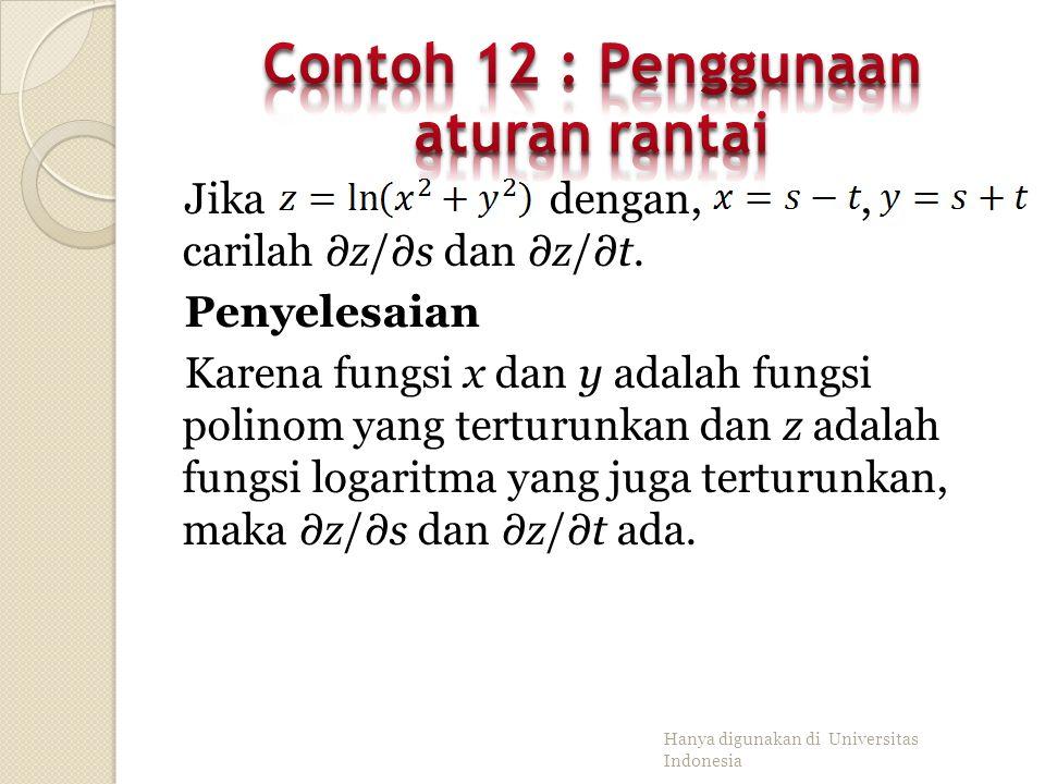 Hanya digunakan di Universitas Indonesia Misalkan dengan,, carilah Penyelesaian Fungsi z,x,dan y adalah fungsi polinom yang terturunkan maka