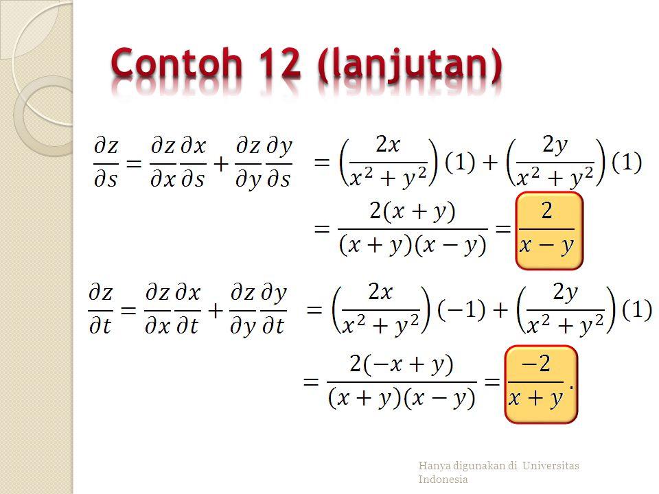 Jika dengan,, carilah ∂z/∂s dan ∂z/∂t. Penyelesaian Karena fungsi x dan y adalah fungsi polinom yang terturunkan dan z adalah fungsi logaritma yang ju