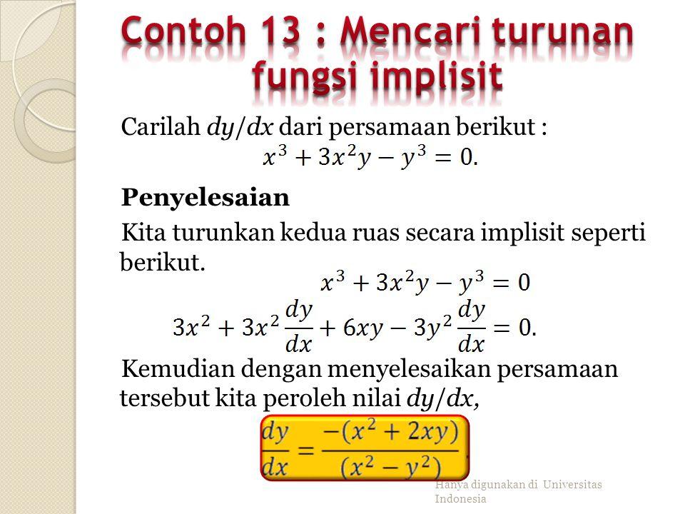 Misalkan mendefinisikan secara implisit y sebagai fungsi dari x. Maka turunannya: Hanya digunakan di Universitas Indonesia