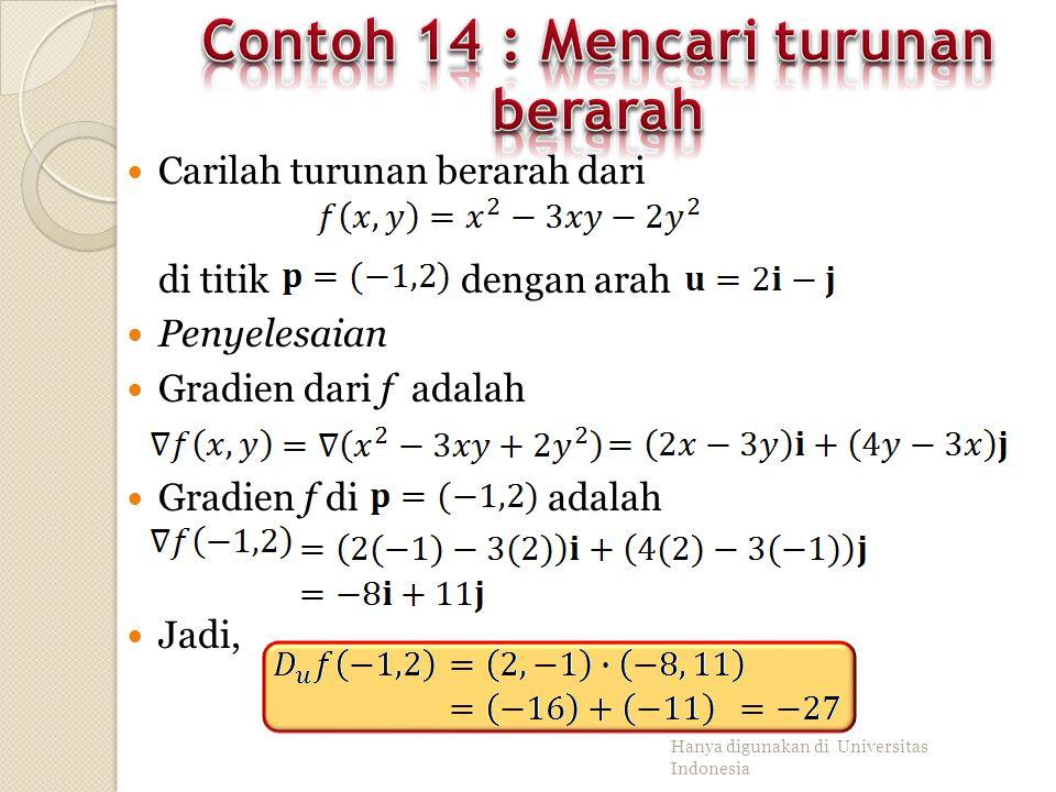 Misalkan f terturunkan di Maka f mempunyai turunan berarah di p dengan arah vektor satuan dan yaitu Hanya digunakan di Universitas Indonesia