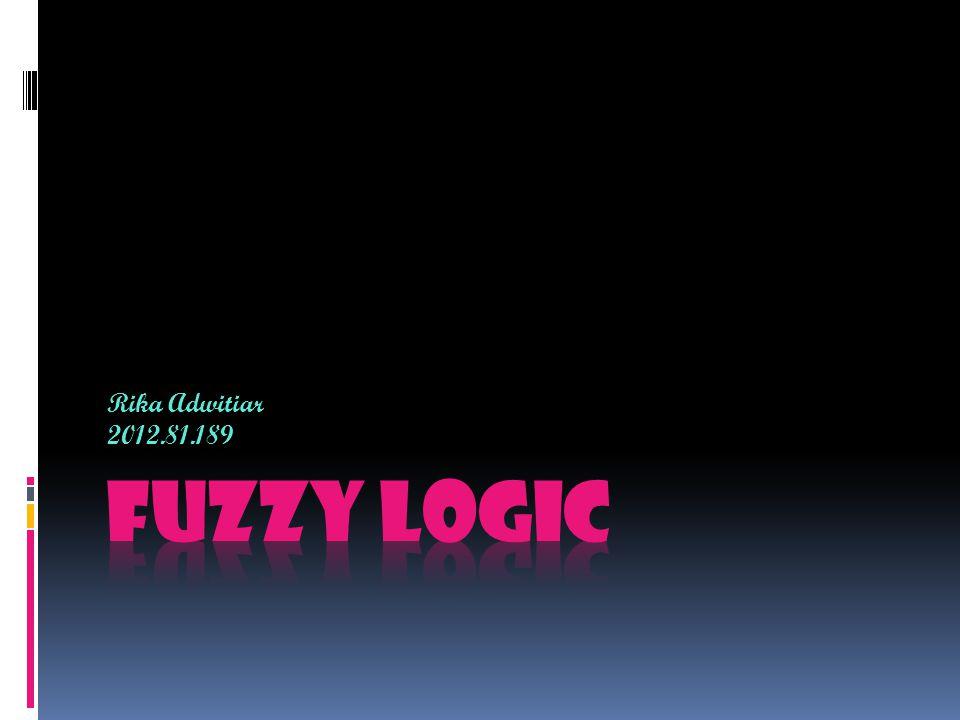 Pengertian Fuzzy Logic  Seperti halnya himpunan biasa dan himpunan fuzzy, maka teori logika fuzzy pun dapat dikembangkan serupa dengan teori himpunan fuzzy.