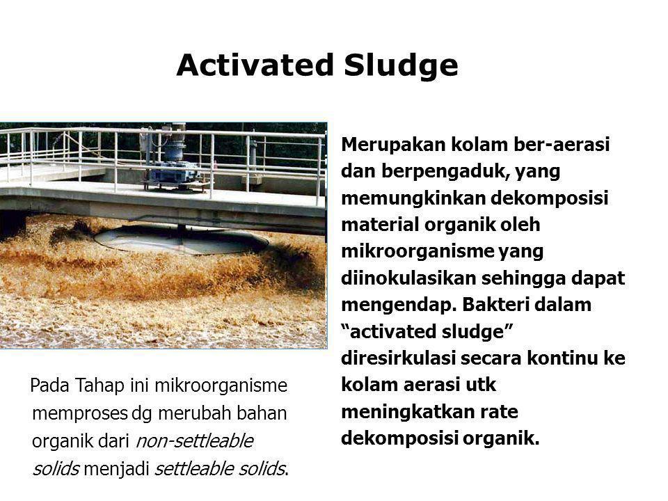 Merupakan kolam ber-aerasi dan berpengaduk, yang memungkinkan dekomposisi material organik oleh mikroorganisme yang diinokulasikan sehingga dapat meng
