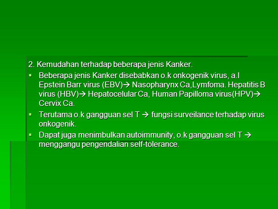 2.Kemudahan terhadap beberapa jenis Kanker.