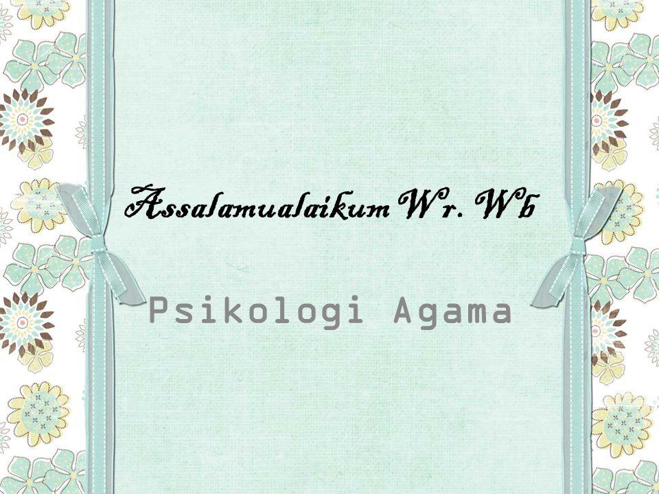Assalamualaikum Wr. Wb Psikologi Agama