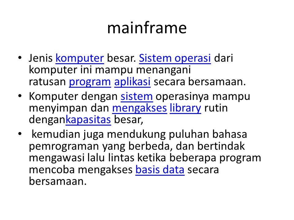 mainframe Jenis komputer besar.