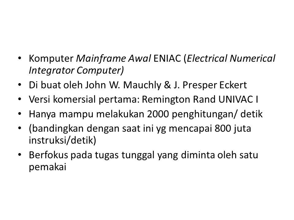Komputer Mainframe Awal ENIAC (Electrical Numerical Integrator Computer) Di buat oleh John W.