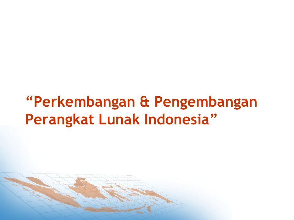 Perkembangan & Pengembangan Perangkat Lunak Indonesia
