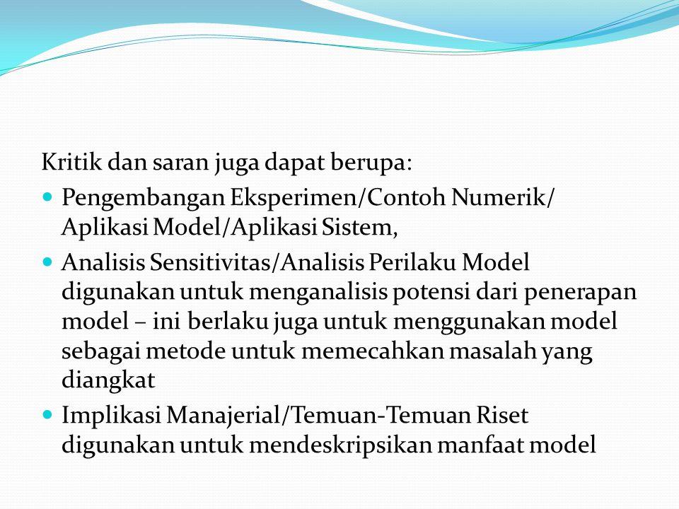 Kritik dan saran juga dapat berupa: Pengembangan Eksperimen/Contoh Numerik/ Aplikasi Model/Aplikasi Sistem, Analisis Sensitivitas/Analisis Perilaku Mo
