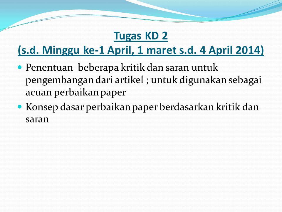 Tugas KD 2 (s.d. Minggu ke-1 April, 1 maret s.d. 4 April 2014) Penentuan beberapa kritik dan saran untuk pengembangan dari artikel ; untuk digunakan s