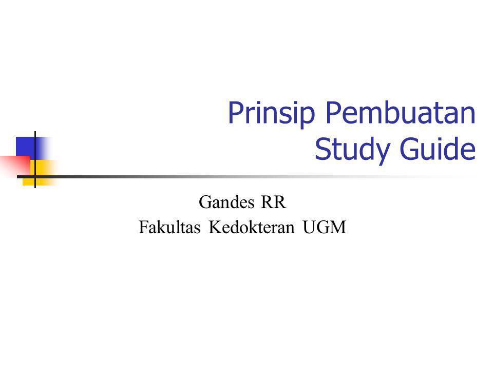Prinsip Pembuatan Study Guide Gandes RR Fakultas Kedokteran UGM