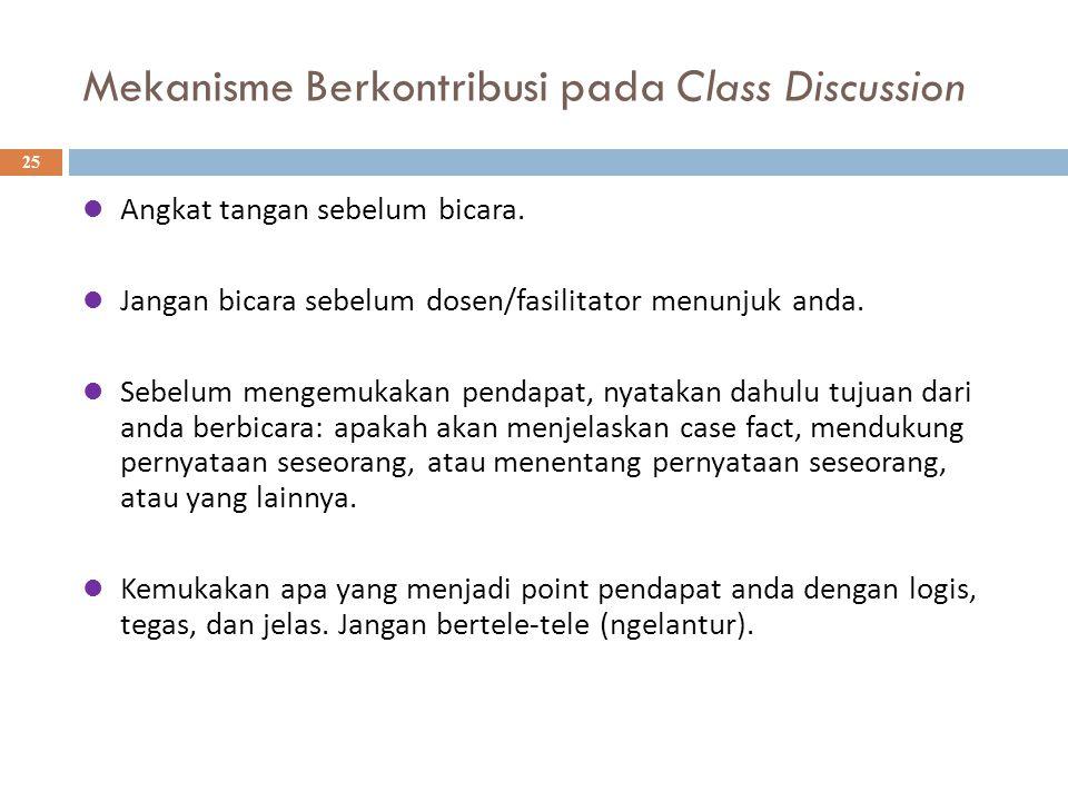 Mekanisme Berkontribusi pada Class Discussion 25 Angkat tangan sebelum bicara.